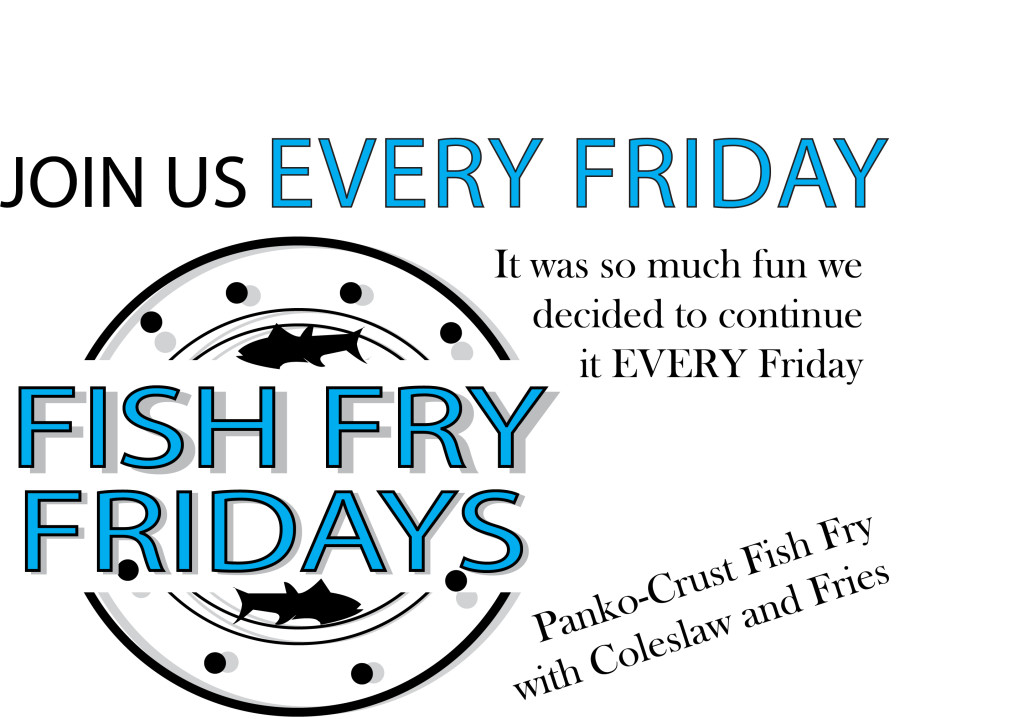 2017 Fish Fry Fridays every Friday